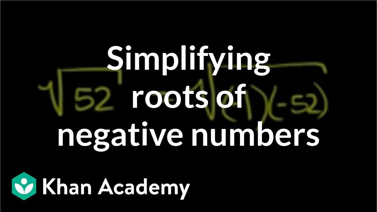Simplifying roots of negative numbers (video) | Khan Academy