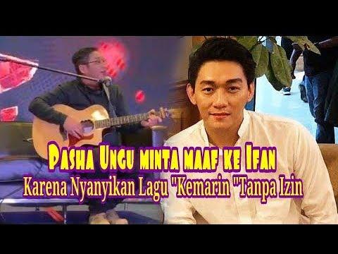 Inilah Jawaban Ifan,Setelah Pasha Ungu Minta Maaf Karena Menyanyikan Lagu'Kemarin'Tanpa Izin