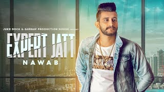 EXPERT JATT  (TEASER) NAWAB | MISTA BAAZ | FULL SONG RELEASING ON  19 JAN | JUKE DOCK 2018