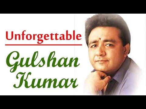 Unforgettable : Gulshan Kumar