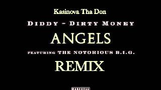 Diddy ft. The Notorious B.I.G. & Kasinova Tha Don - Angels Remix