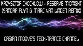 Krzysztof Chochłow - Reserve Midnight (Sandra Flyn & Marc Van Linden Remix)