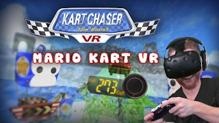 Kart Chaser: The Boost VR - Mario Kart inspired racing game for HTC Vive and Oculus Rift