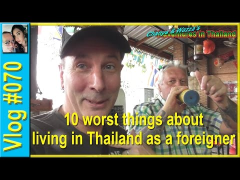 Vlog 070 - 10 worst things about living in Thailand as a foreigner
