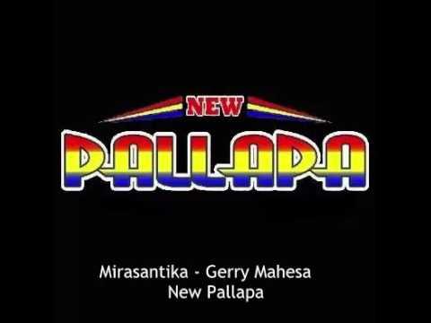 14. Mirasantika - GERRY MAHESA NEW PALLAPA