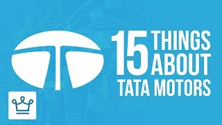 15 Things You Didn't Know About TATA MOTORS