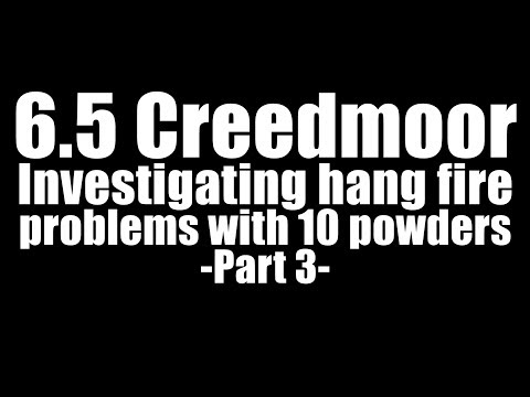 6.5 Creedmoor - Hang Fire Problems - Part 3