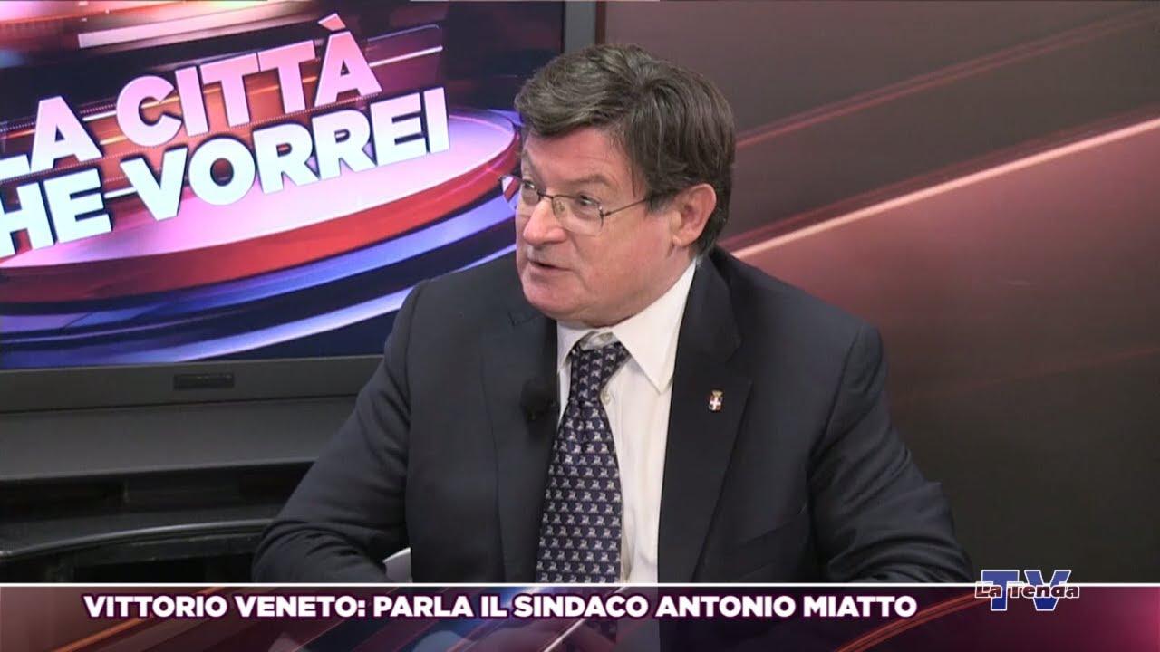 La città che vorrei 2019 - Vittorio Veneto: parla il sindaco Antonio Miatto
