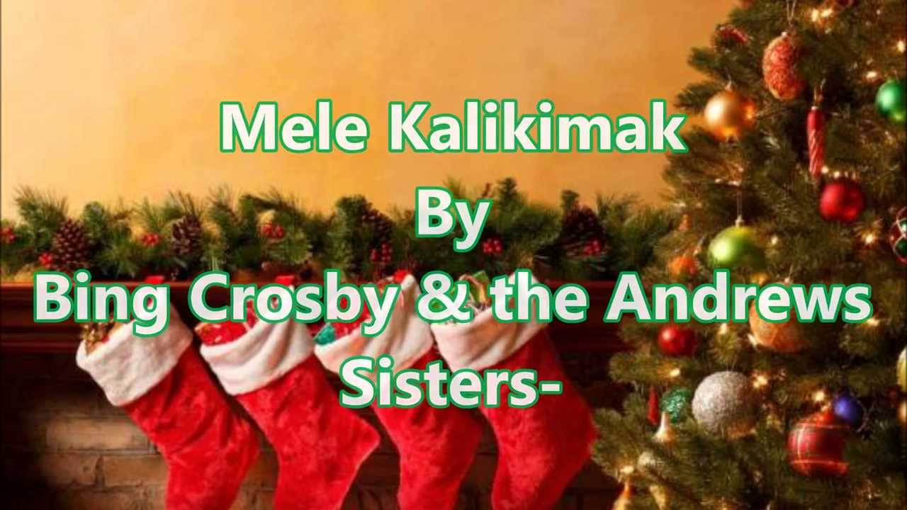 Mele Kalikimaka with Lyrics By: Bing Crosby & the Andrews Sisters ...