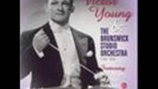 Victor Young & His Orchestra ~ The Very Thought of You~1934