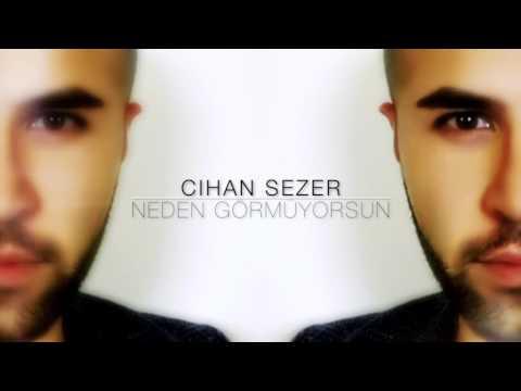 Cihan Sezer - Neden Görmüyorsun (Single) 2016