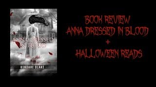 Book Review | Anna Dressed In Blood + Halloween Reads!