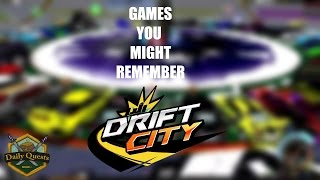 Games You Might Remember - Drift City
