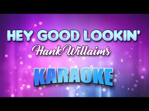 Hey Good Lookin' - Hank Willaims (Karaoke Version With Lyrics)