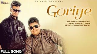 Goriye Ayush Bhalla ft.Rappin G Shah | D6 Music | New Punjabi Song 2016