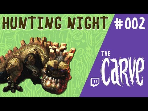 Hunting Night #002 | The Carve,  A Monster Hunter Podcast