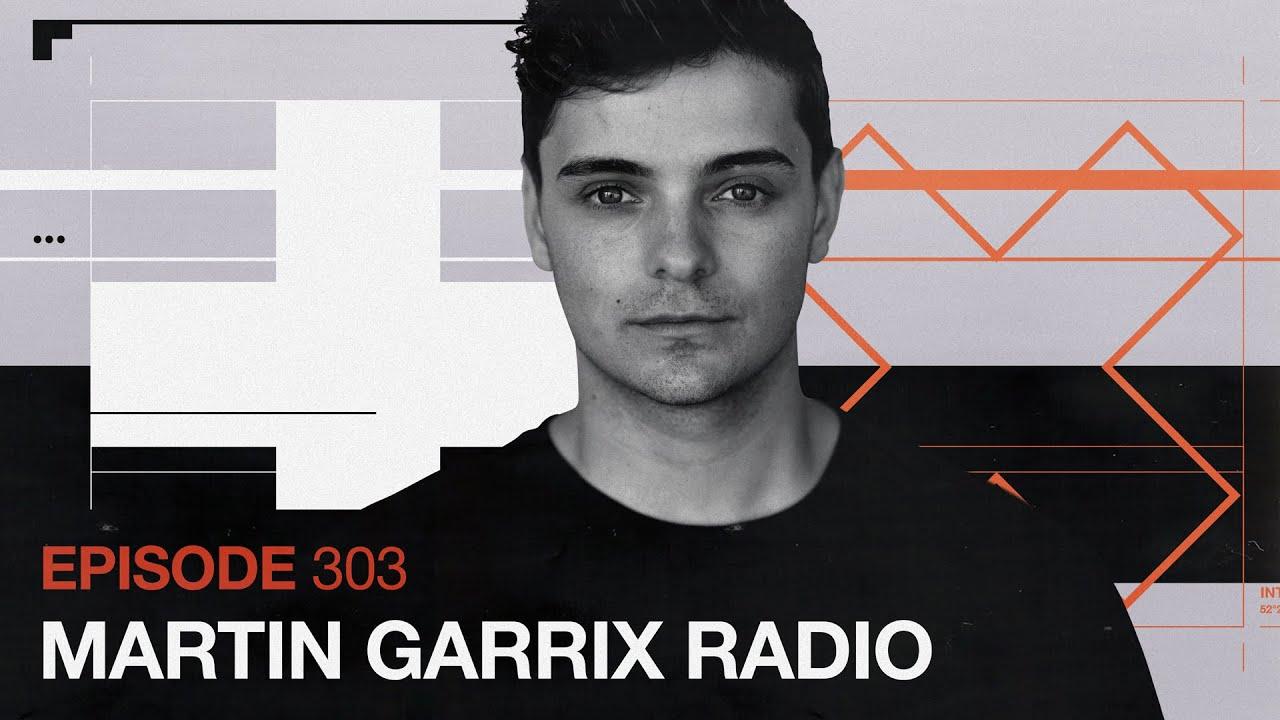Martin Garrix Radio - Episode 303