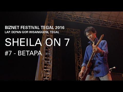 Biznet Festival Tegal 2016 : Sheila On 7 - Betapa