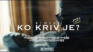 RIMSKI - KO KRIV JE? (OFFICIAL VIDEO)
