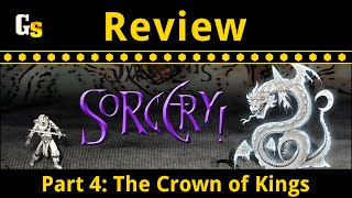 Sorcery! Part 4 - Crown of Kings Review (No Spoilers)