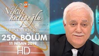 Nihat Hatipoğlu Dosta Doğru - 11 Nisan 2019