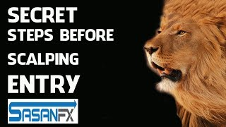 SECRET STEPS BEFORE SCALPING ENTRY