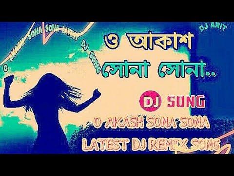 O AKASH SONA SONA || NEW BENGALI || DJ REMIX || SONG || 2018