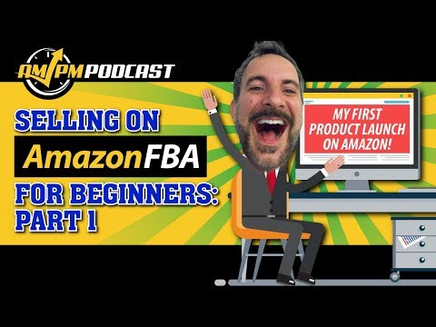 Amazon FBA for Beginners with Kevin King Part 1 - AMPM PODCAST EP 163