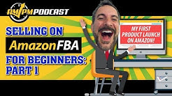 Selling on Amazon FBA for Beginners with Kevin King Part 1 - AMPM PODCAST EP 163
