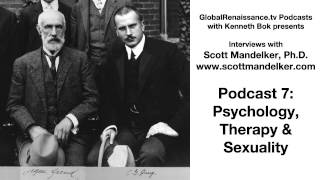 Interviews with Scott Mandelker, Podcast 7: Psychology, Therapy and Sexuality
