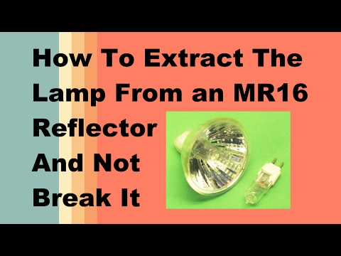 How To Extract The Lamp, Bulb, From an MR16 Reflector, Housing, Casing