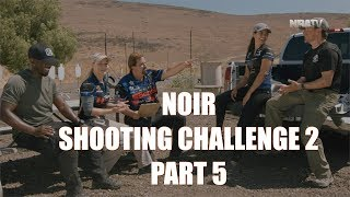 NOIR Shooting Challenge 2 | Part 5