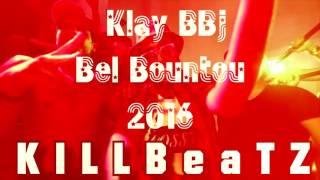 kLay BBj Bel Bountou Beat 2016 Killbeatz
