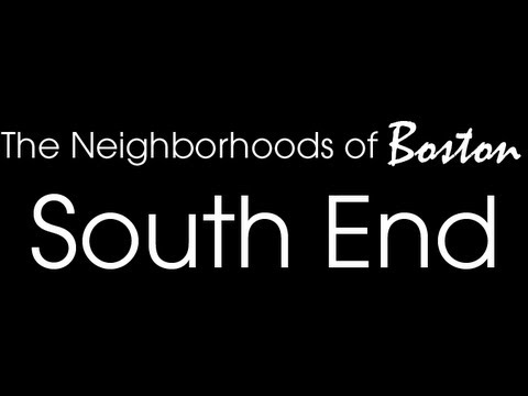 Boston's Neighborhoods: The South End