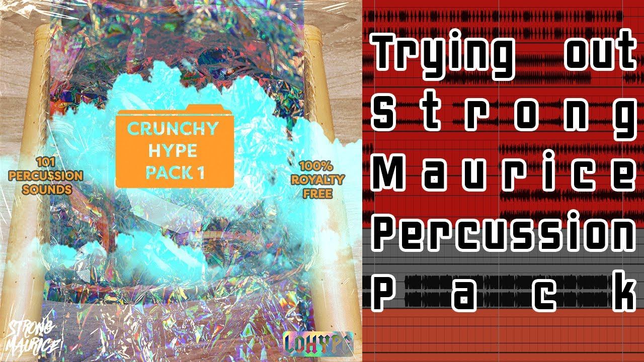 Making a Beat with Strong Maurice's Percussion Pack - Crunchy Hype Pack