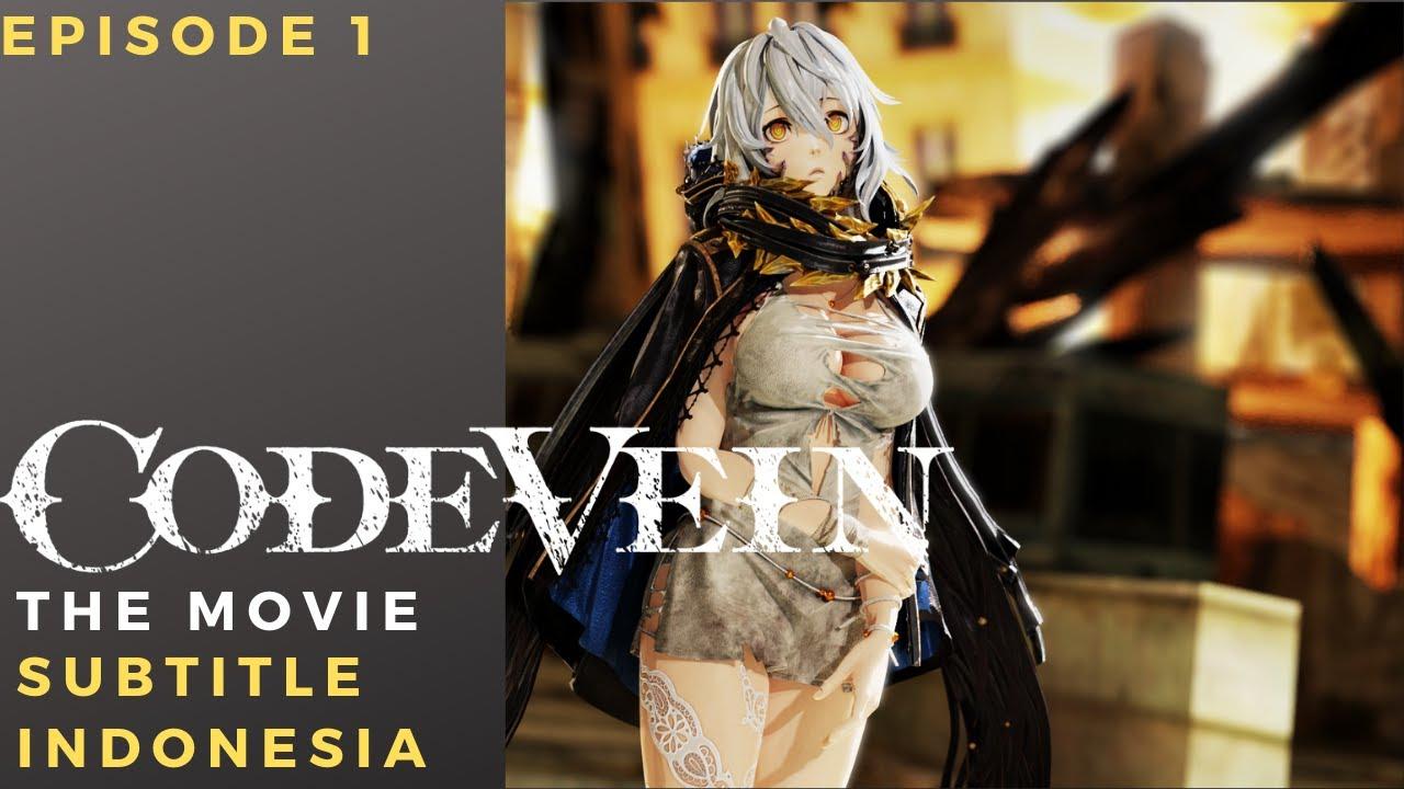 Code Vein THE MOVIE Subtitle Indonesia | Game Movie ...