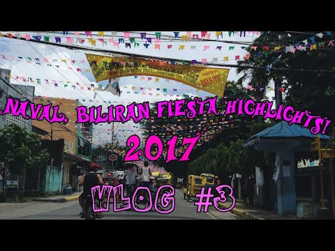 Vlog #3| Naval, Biliran 2017 Fiesta Highlights(Bagasumbol festival, Tsinelas Party, etc)