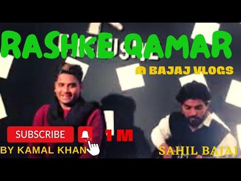 Mere Rashke Qamar By Kamal Khan Wiith Sahil Bajaj Live