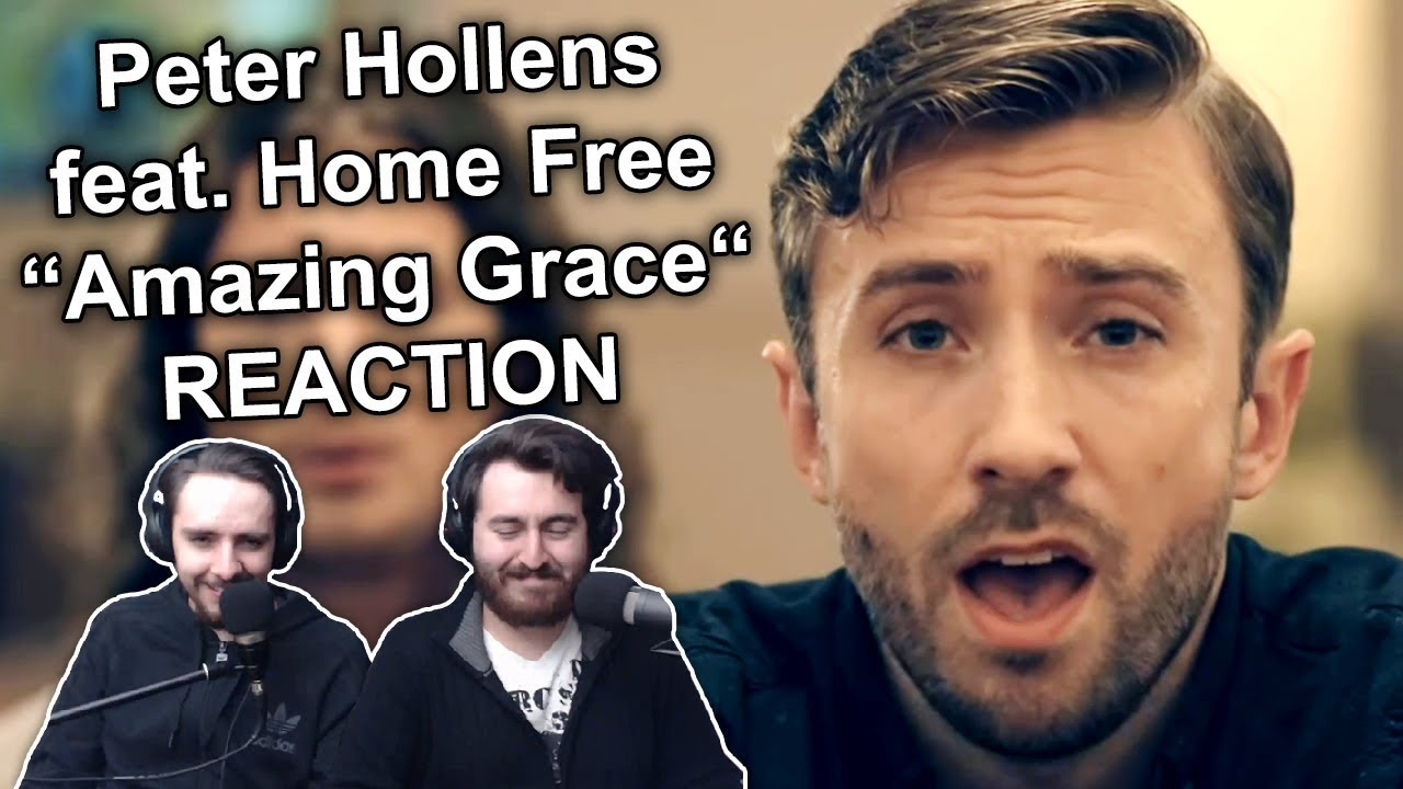 peter hollens feat home free amazing grace reaction youtube