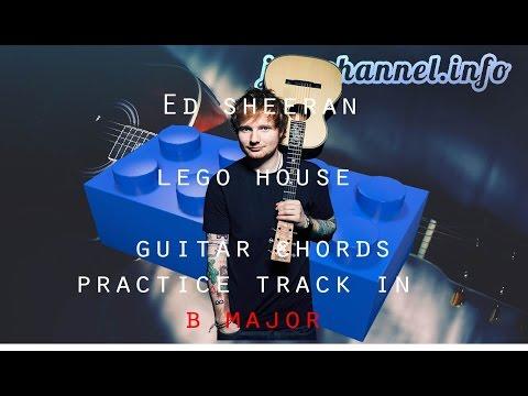 lego-house-ed-sheeran-guitar-chords-practice-track-b-major