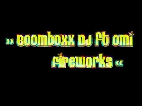 Boomboxx DJ ft Omi -  Fireworks