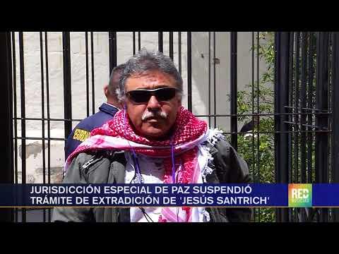 RED+  Jurisdicción especial de paz suspendió trámite de extradición de 'Jesús Santrich'