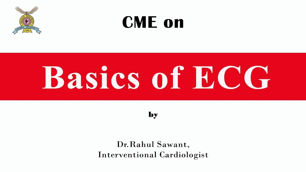 CME on Basic of ECG by Dr.Rahul Sawant, Interventional Cardiologist #cardiology