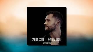 Calum Scott - Rhythm Inside (Acoustic)   Audio