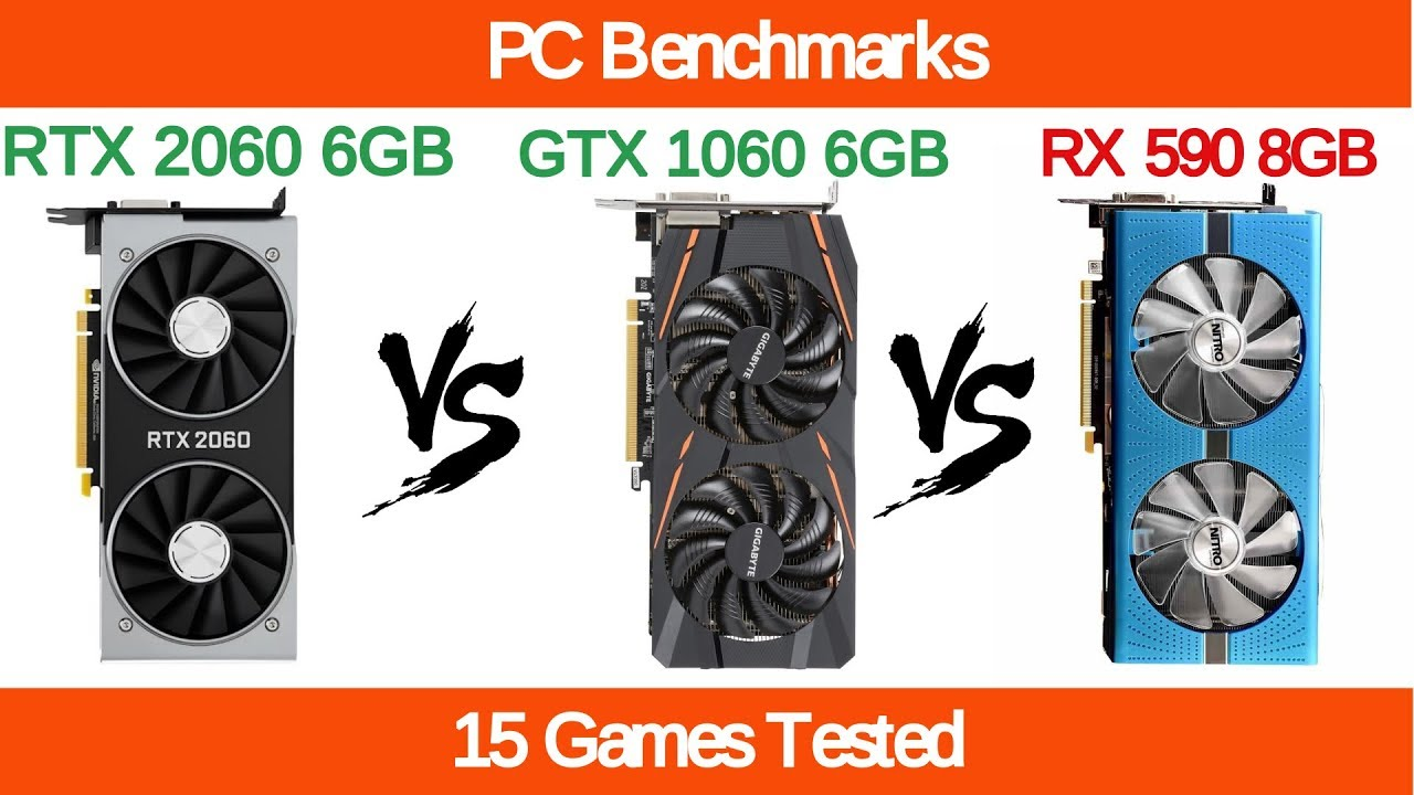 Nvidia RTX 2060 6GB vs Nvidia GTX 1060 6GB vs AMD RX 590 8GB