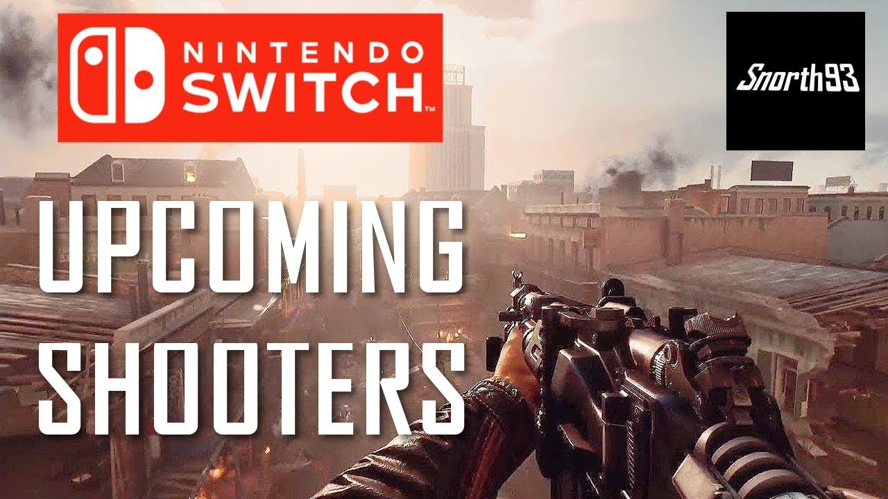 All 11 Upcoming Nintendo Switch Shooters 2017 2018 Games Youtube