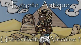 EGYPTE ANTIQUE, UNE CIVILISATION AFRICAINE ?