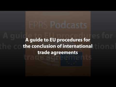 A guide to EU procedures for the conclusion of international trade agreements