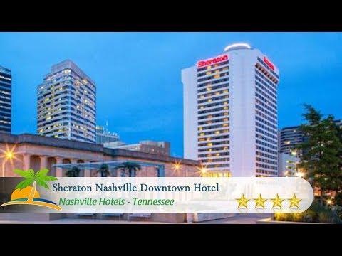 Sheraton Nashville Downtown Hotel - Nashville Hotels, Tennessee