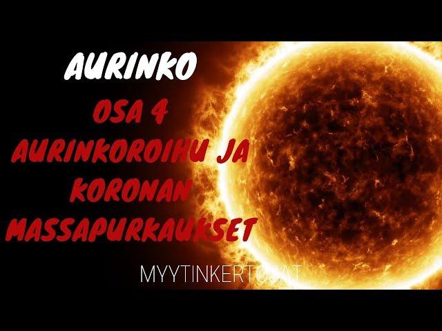 Aurinko - osa 4 - Aurinkoroihu ja koronan massapurkaus